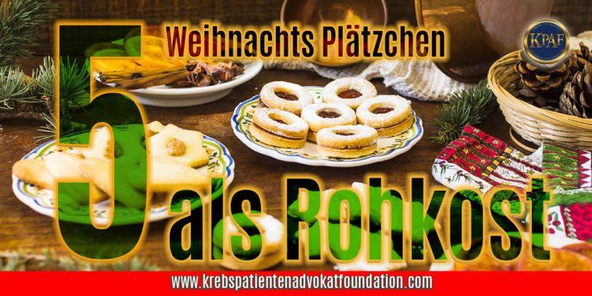 KPAF® 4 Weihnachtsplätzchen Rezepte als Rohkost. Krebspatientenadvokatfoundation.com