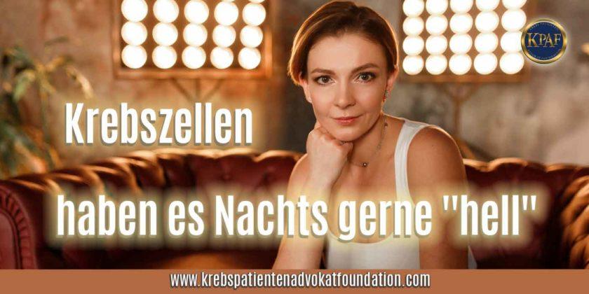 """KPAF® Krebszellen haben es Nachts gerne """"hell"""""""