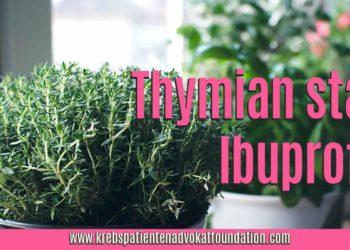 Thymian statt Ibuprofen - Krebs Patienten Advokat Foundation® - KPAF® - krebspatientenadvokatfoundation.com