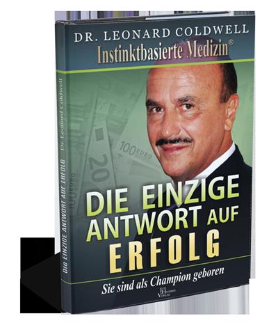 Klassiker von Dr. Coldwell in der Neuauflage: Die EINZIGE ANTWORT AUF ERFOLG